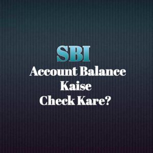 SBI Account Balance Check kaise kare